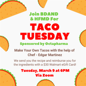 BDAND & HFMD Taco Tuesday Sponsored by Octapharma